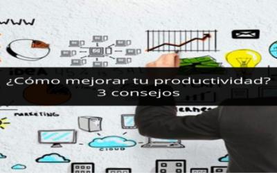 3 Súper trucos para mejorar la productivdad
